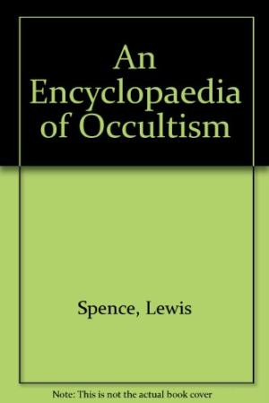 An Encyclopaedia of Ocultism (Lewis Spence)